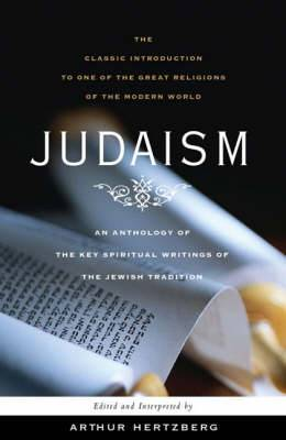 Judaism: The Key Spiritual Writings of the Jewish Tradition
