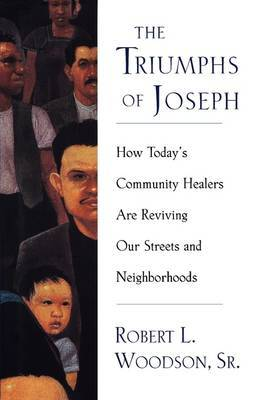 The Triumphs of Joseph: How Today's Community Healers are Reviving Our Streets and Neighborhoods