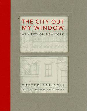 The City Out My Window: 63 Views on New York