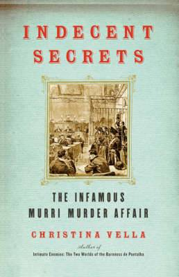 Indecent Secrets: The Infamous Murri Murder Affair
