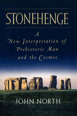 Stonehenge: A New Interpretation of Prehistoric Man and the Cosmos