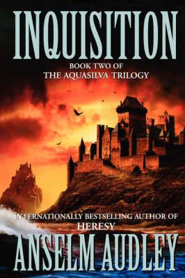 Inquisition: Book Two of the Aquasilver Trilogy