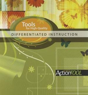 Tools for High-Quality Differentiated Instruction: An ASCD Action Tool