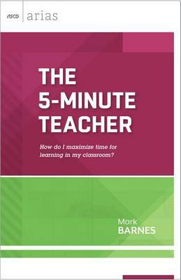 The 5-Minute Teacher: How Do I Maximize Time for Learning in My Classroom?