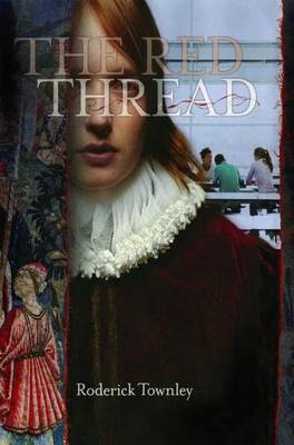 The Red Thread: A Novel in Three Incarnations
