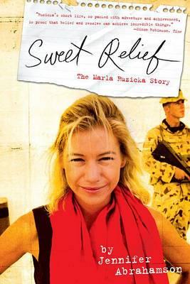 Sweet Relief: The Marla Ruzicka Story