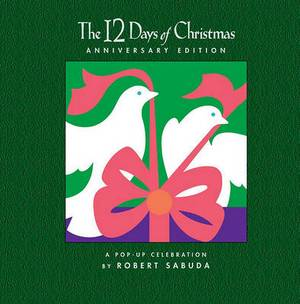 The 12 Days of Christmas Tenth Anniversary Edition: A Pop Up Celebration