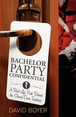 Bachelor Party Confidential: A Real-Life Peek Behind the Closed-Door Tradition