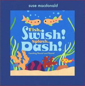 Fish Swish! Spash, Dash!: Counting Round and Round
