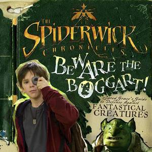 The Spiderwick Chronicles: Beware the Boggart!: Jared Grace's Guide to Defense Against Fantastical Creatures