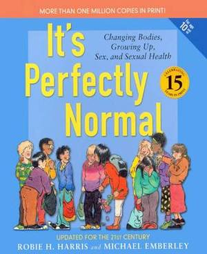 It's Perfectly Normal: A Book about Chainging Bodies, Growing Up, Sex, and Sexual Health