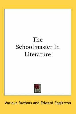The Schoolmaster In Literature