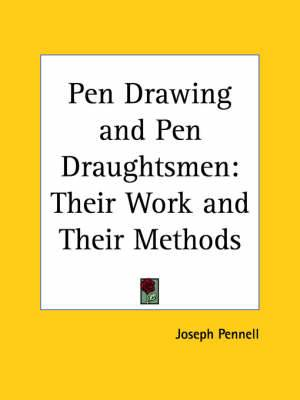 Pen Drawing and Pen Draughtsmen: Their Work and Their Methods