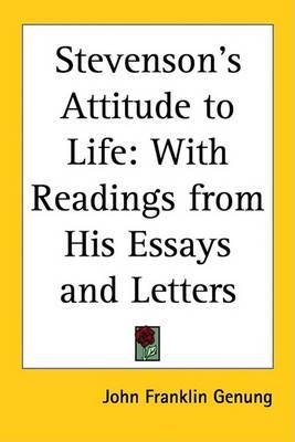 Stevenson's Attitude to Life: With Readings from His Essays and Letters