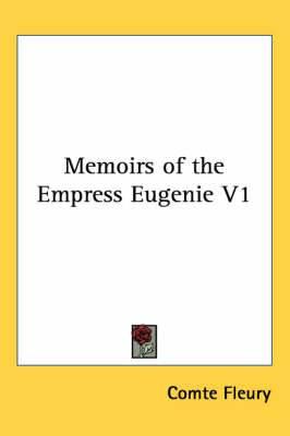 Memoirs of the Empress Eugenie V1