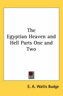The Egyptian Heaven and Hell Parts One and Two