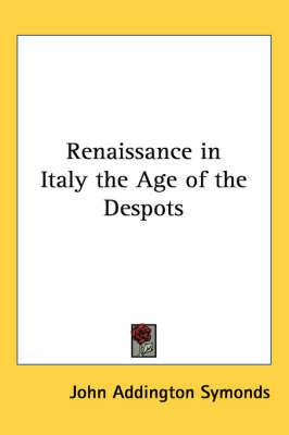 Renaissance in Italy the Age of the Despots