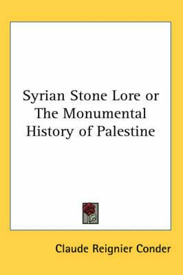 Syrian Stone Lore or The Monumental History of Palestine