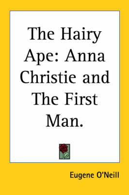 The Hairy Ape: Anna Christie and The First Man.