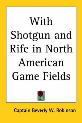 With Shotgun and Rife in North American Game Fields