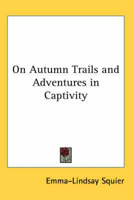 On Autumn Trails and Adventures in Captivity