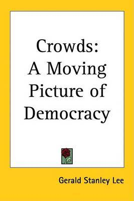 Crowds: A Moving Picture of Democracy