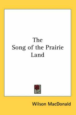The Song of the Prairie Land