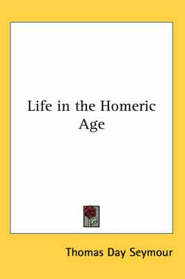 Life in the Homeric Age