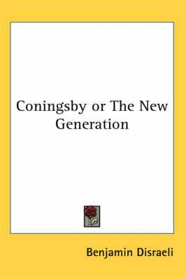 Coningsby or The New Generation