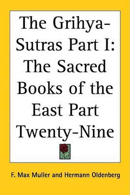 The Grihya-Sutras Part I: The Sacred Books of the East Part Twenty-Nine