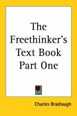 The Freethinker's Text Book Part One
