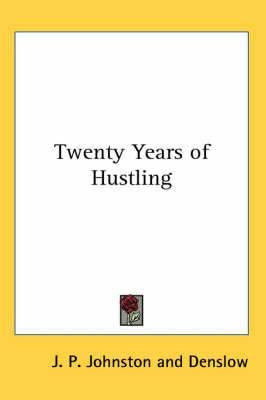 Twenty Years of Hustling