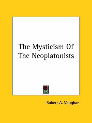 The Mysticism of the Neoplatonists
