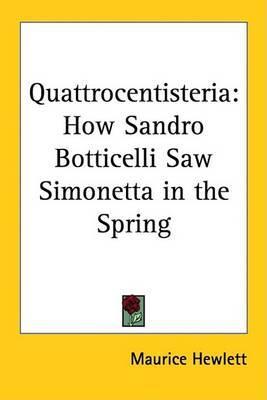 Quattrocentisteria: How Sandro Botticelli Saw Simonetta in the Spring
