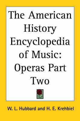 The American History Encyclopedia of Music: Operas Part Two