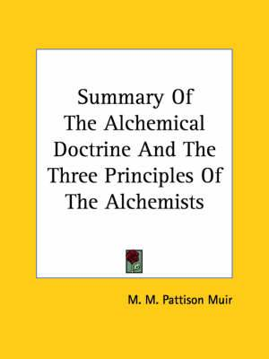 Summary of the Alchemical Doctrine and the Three Principles of the Alchemists