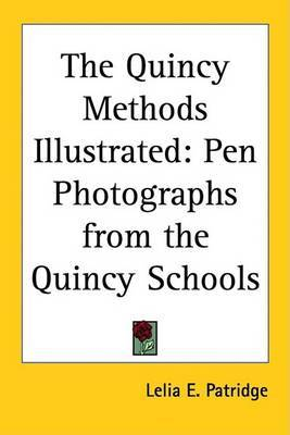 The Quincy Methods Illustrated: Pen Photographs from the Quincy Schools