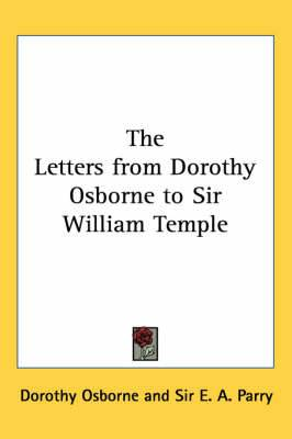 The Letters from Dorothy Osborne to Sir William Temple