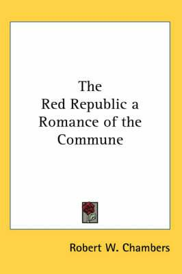 The Red Republic a Romance of the Commune
