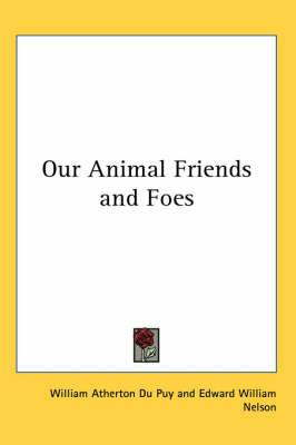 Our Animal Friends and Foes