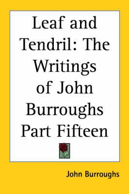 Leaf and Tendril: The Writings of John Burroughs Part Fifteen