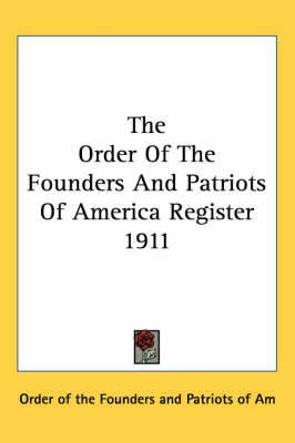 The Order Of The Founders And Patriots Of America Register 1911