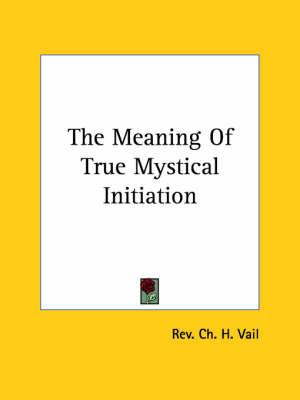 The Meaning of True Mystical Initiation