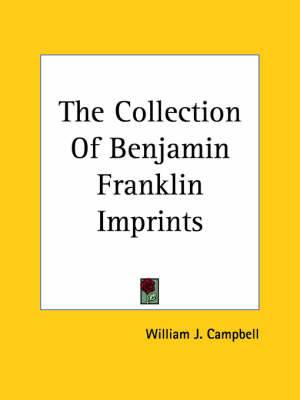 The Collection of Benjamin Franklin Imprints