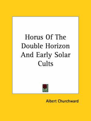 Horus of the Double Horizon and Early Solar Cults