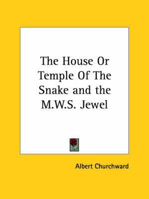 The House or Temple of the Snake and the M.W.S. Jewel