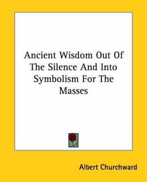 Ancient Wisdom Out of the Silence and Into Symbolism for the Masses