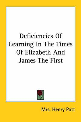 Deficiencies of Learning in the Times of Elizabeth and James the First