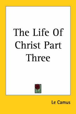 The Life Of Christ Part Three
