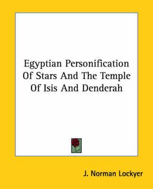 Egyptian Personification of Stars and the Temple of Isis and Denderah